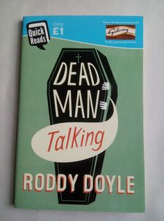 Dead Man Talking by Roddy Doyle (Paperback, for sale online Quick Reads, Dead Man, Book Title, Literacy, Author, Reading, Funny, Books, Ebay