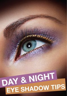 Learn day and night eye shadow tips that can't miss!