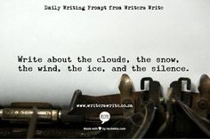 Write about the Cloude, the snow, the wind, the ice and the silence.
