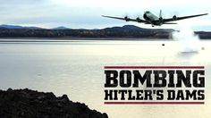 """Experts recreate the bold feat of """"dambuster"""" pilots who used bouncing bombs to destroy two key German dams in WWII."""