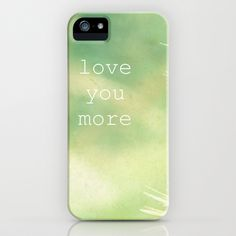 love you more iPhone Case by RDelean - $35.00