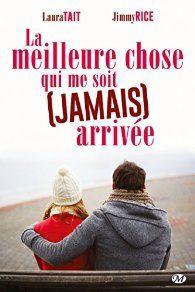 Critiques, citations, extraits de La Meilleure Chose Qui Me Soit (Jamais) Arrivee de  Tait/Rice. C'est une sympathique comédie romantique  que ce livre écrit à quatre ...
