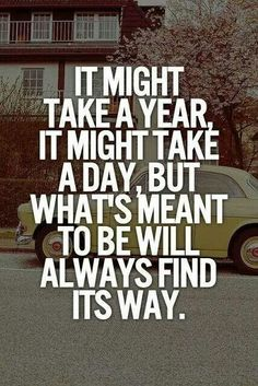 Whats meant to be will be