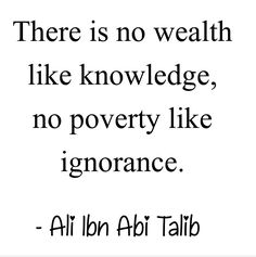 Ali Bin Abi Thalib, Wealth, Knowledge, Math Equations, Quotes, Quote, Quotations, Shut Up Quotes, Facts