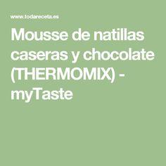 Mousse de natillas caseras y chocolate (THERMOMIX) - myTaste