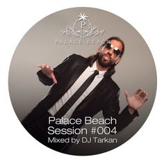 Palace Beach Session #004 (Mixed by DJ Tarkan) by Palace Beach Marmaris on SoundCloud