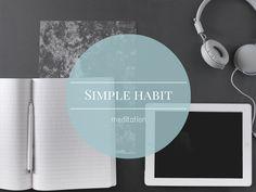 meditation app, simple habit app, simple habit meditation, meditation for stress, meditation for bed, meditation for work, meditate, how to meditate, meditation for beginners