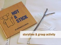 Not A Stick – Story & Creative Activity by @Deborah @ Teach Preschool guest posted at @Allison McDonald