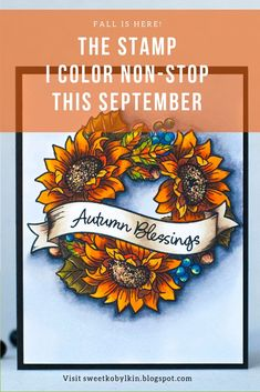 With a change of season I am going for a search for a perfect stamps set for colouring. This month I found a set delivering ecstatic pleasu. Copic Sketch, Fall Is Here, Card Making Tutorials, Clear Stamps, Colouring, Handmade Cards, Blessings, Card Ideas, Thanksgiving