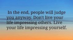 """"""" In the end, people will judge you anyway. Don't live your life impressing others. Live your life impressing yourself."""" #Chitrchatr #EarlySubscribersPromo"""