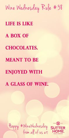 Wine Wednesday Rule #38 - Is there any better pairing than wine and chocolate?