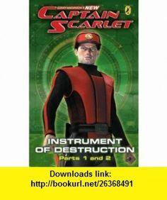 Captain Scarlet Instrument of Destruction Parts 1  2 (9780141320489) Richard Dungworth , ISBN-10: 0141320486  , ISBN-13: 978-0141320489 ,  , tutorials , pdf , ebook , torrent , downloads , rapidshare , filesonic , hotfile , megaupload , fileserve