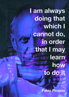"Advice ""I am always doing that which I cannot do, in order that I may learn how to do it."" -Pablo Picasso via am always doing that which I cannot do, in order that I may learn how to do it."" -Pablo Picasso via Now Quotes, Great Quotes, Quotes To Live By, Motivational Quotes, Life Quotes, Inspirational Quotes, The Words, Cassandra Calin, Pablo Picasso Quotes"