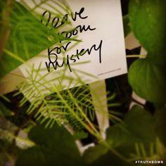 Leave room for mystery • Danielle LaPorte: white hot truth + sermons on life