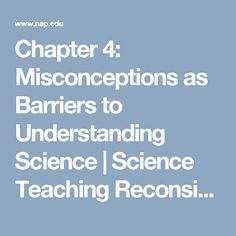 Chapter 4: Misconceptions as Barriers to Understanding Science | Science Teaching Reconsidered: A Handbook | The National Academies Press