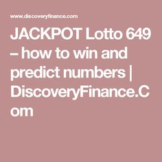 JACKPOT Lotto 649 – how to win and predict numbers | DiscoveryFinance.Com