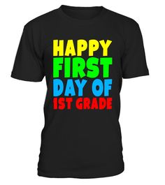 """# Happy First Day Of First Grade School T Shirt for 1st Grade .  Special Offer, not available in shops      Comes in a variety of styles and colours      Buy yours now before it is too late!      Secured payment via Visa / Mastercard / Amex / PayPal      How to place an order            Choose the model from the drop-down menu      Click on """"Buy it now""""      Choose the size and the quantity      Add your delivery address and bank details      And that's it!      Tags: Back to school. Great…"""