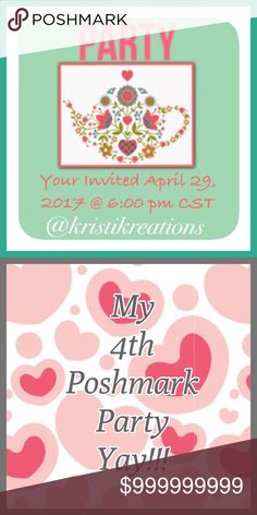 🌷Please Join Me For My 4th Poshmark Party!🌷 Date: April 29, 2017                                              Time: 6:00 pm  CST                                               Type: Department Party (TBD)                            Host: @kristikreations Other