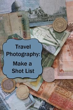 Travel Photography: Make a Shot List | Boost Your Photography