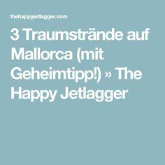 3 Traumstrände auf Mallorca (mit Geheimtipp!) » The Happy Jetlagger
