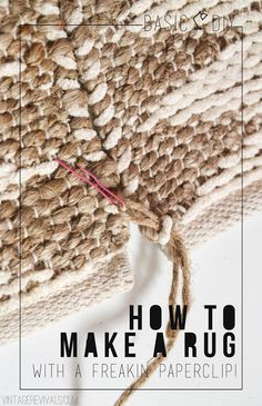 Basic DIY How To Make A Rug.with a paper clip. MacGuyver would be proud. (this is a neat idea, especially when your budget doesn't allow you to buy a big rug. Homemade Rugs, Craft Projects, Sewing Projects, Diy Casa, Diy Inspiration, Creation Couture, Small Rugs, Paper Clip, Rug Hooking