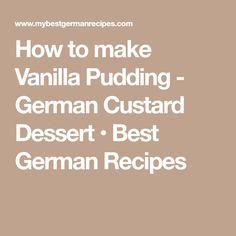 How to make Vanilla Pudding - German Custard Dessert • Best German Recipes