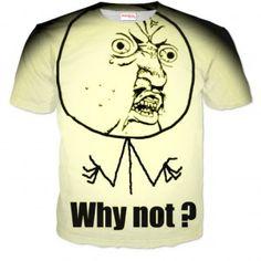 WHY NOT? Koszulka Tshirt Full Print
