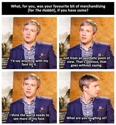 Martin Freeman. He is hilarious.