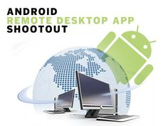 Android Remote Desktop App Shootout CIO.com