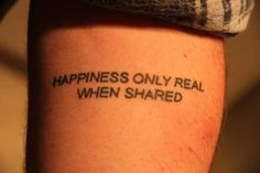 Resultado de imagem para happiness is only real when shared tattoo