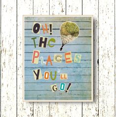 Oh, the Places you'll Go! Dr Seuss - Hot air balloon Kids wall art blue green orange Family Room playroom nursery art 8x10, 11x14 or 16x20 by LilChipie on Etsy https://www.etsy.com/listing/219246382/oh-the-places-youll-go-dr-seuss-hot-air
