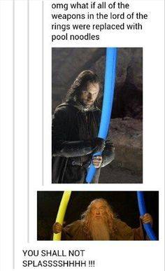 Pool noodles funny lord of the rings pictures Possibly . Does the LOTR fans need new material? where's the next hobbit movie? Nos4a2, O Hobbit, Hobbit Funny, Into The West, Funny Memes, Jokes, Lol, Dc Movies, Humor