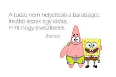 Barátság Cool Words, Wise Words, Bff Quotes, Best Friends Forever, My Sister, Be Yourself Quotes, Haha, Friendship, Boyfriend