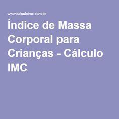 Índice de Massa Corporal para Crianças - Cálculo IMC
