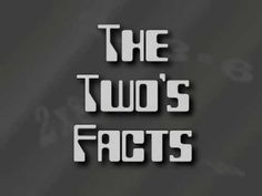 The Two's Facts