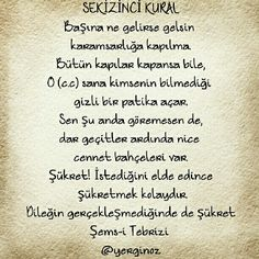 Şems-i Tebrizi Famous Words, Famous Quotes, Cool Words, Wise Words, Say Say Say, Good Sentences, Be A Nice Human, Powerful Words, Lyric Quotes