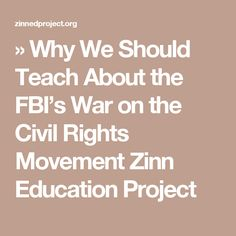 » Why We Should Teach About the FBI's War on the Civil Rights Movement Zinn Education Project