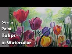 How to Paint Tulip Flowers in Watercolor   step by step - YouTube