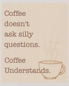 Thats right - Coffee understands