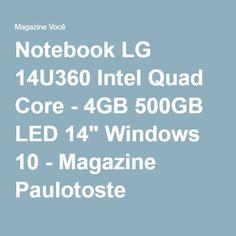 "Notebook LG 14U360 Intel Quad Core - 4GB 500GB LED 14"" Windows 10 - Magazine Paulotoste"