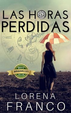 Las horas perdidas eBook: Lorena Franco: Amazon.es: Tienda Kindle
