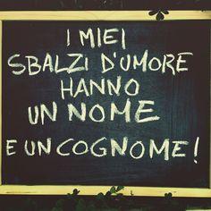 I miei sbalzi d'umore hanno un nome e un cognome. #Instagram #instasole #francescosole #francescosolecrew