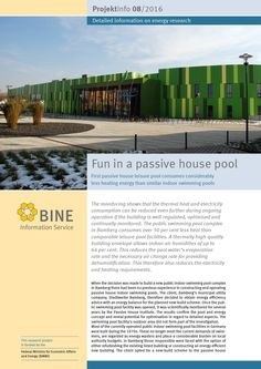 Passive house indoor pool saves heat and electricity. Innovative building concepts are needed to ensure continued year-round swimming, lessons and enjoyment for families. BINE Projektinfo brochure 'Fun in a passive house pool' (08/2016) introduces a leisure pool in Bamberg. The swimming pool was scientifically accompanied and optimised in the first three years.