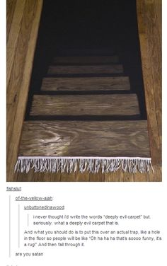 Deeply evil carpet
