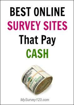 List of best online survey sites that pay cash via Paypal, check, or prepaid cards: http://mysurvey123.com/best-survey-sites-that-pay-cash/