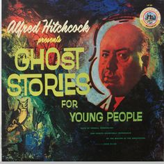 Alfred Hitchcock - Alfred Hitchcock Presents Ghost Stories For Young People