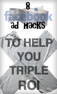 8 Facebook Ad Hacks to Help You Triple ROI on Your Next Campaign #Facebook #FacebookTips #FacebookMarketing