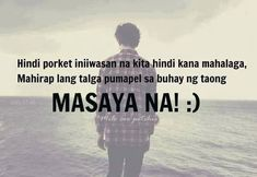 Valentine's Day Quotes : QUOTATION - Image : Quotes Of the day - Description Filipino quotes about love in Tagalog Love In Tagalog, Pick Up Lines Tagalog, Hugot Lines Tagalog Funny, Tagalog Love Quotes, Tagalog Quotes Patama, Tagalog Quotes Hugot Funny, Filipino Quotes, Pinoy Quotes, Love Sayings