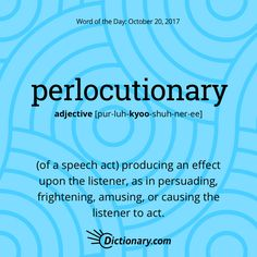 Today's Word of the Day is perlocutionary. #wordoftheday #language #vocabulary