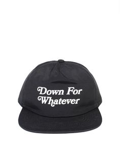 55d247d313f Down For Whatever 5 Panel Hat 5 Panel Hat